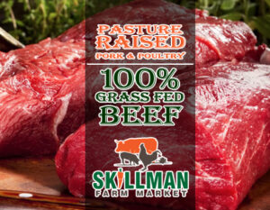 10 reasons to buy meat from Skillman Farm Market and Butcher Shop